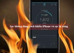 Sạc iPhone nóng do đâu?